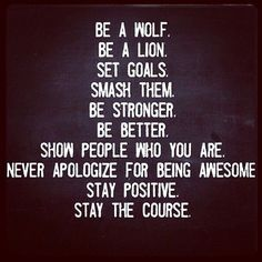 One of the best quotes I have ever seen. Let's talk about self motivation. Motivacional Quotes, Great Quotes, Quotes To Live By, Inspirational Quotes, Daily Quotes, Be Awesome Quotes, Be Better Quotes, I'm Awesome, Wolf Quotes
