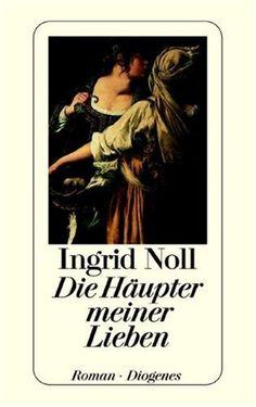 Noll, Ingrid: Die Haüpter meiner Lieben, 1994 (830 Nol - Standort: Krimi)