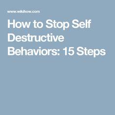 stop self destructive behaviors