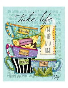 Happy National Coffee Day.... ...Take Life One Cup At  A Time...Monday, Tuesday, Wednesday, Thursday, Friday, Saturday, Sunday, Monday, Tuesday, Wednesday,.......