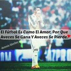 El Fútbol Es Como El Amor, Porque Aveces Se Gana Y Aveces Se pierde