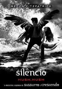 Silêncio, é o terceiro livro da saga hush hush :)