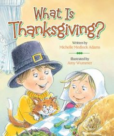 What is Thanksgiving? by Michelle Medlock Adams. This book teaches children about the true meaning of Thanksgiving. Thanksgiving Books, Thanksgiving Recipes, Best Children Books, Childrens Books, Giving Thanks To God, Kindergarten Books, Early Literacy, Book Signing, Thanksgiving