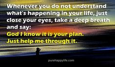 #quotes - Whenever y      #quotes  - Whenever you do not understand what's happening in your life....more on  purehappylife.com   https://www.pinterest.com/pin/445082375649538789/  Also check out: http://kombuchaguru.com