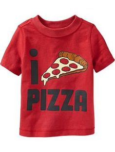 """""""I (Love) Pizza"""" Tees for Baby  I AM SOOOO GOING TO LOOK FOR THIS SHIRT TOMORROW!"""