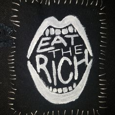 'Eat the rich' punk patch FREE Canadian. - Depop - rafael - 'Eat the rich' punk patch FREE Canadian. - Depop 'Eat the rich' punk patchFREE Canadian shippingMessage for international shippingMessage to request custom patchestags - Punk Patches, Pin And Patches, Grunge, Estilo Punk Rock, Arte Punk, Patch Pants, Eat The Rich, Punk Jackets, Battle Jacket