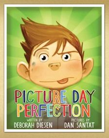 Picture Day Perfection by Deborah Diesen, illustrated by Dan Santat