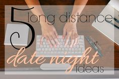 5 long distance date night ideas to keep the spark alive.
