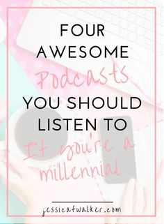 podcasts for millennials, millennial podcasts, harry potter and the sacred text, girlboss, sophia amoruso, the keto diet, leanne vogel, amazing podcasts, what podcast should I listen to, why listen to podcasts, jessicafwalker.com, gratitude, empowerment, success