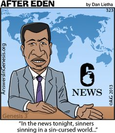 """""""In the news tonight, sinners sinning in a sin-cursed world...""""   i love this cartoon."""