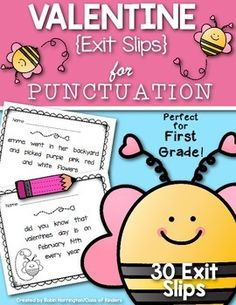 """You are receiving 30 different exit slip to help students master the use of punctuation: periods, questions marks, exclamation marks, commas, quotation marks ...in a fun """"holiday"""" way! All sentence relate to Valentine's Day. FIrst and Kindergarten. $"""