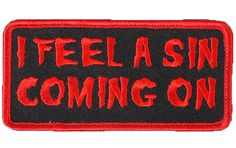 """[Single Count] Custom and Unique (4 x 2 Inches) """"Biker"""" Horror Letter Font I Feel a Sin Coming On Iron On Embroidered Applique Patch {Black and Red Colors}"""