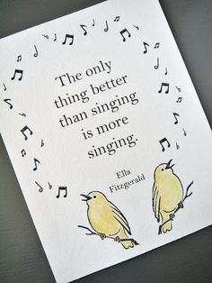 """The only thing better than singing is more singing."" - Ella Fitzgerald Songbird Quote Print // Block Print Art // Original // 11 x 14:"