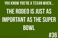 You know you're a Texas when...