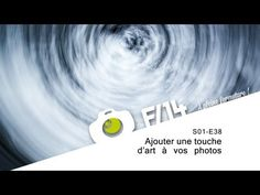 F/1.4 - S01E38 - Ajouter une touche dart à vos photos