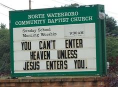 Funny church signs. Some are only so bad because of someone's dirty mind. ;)