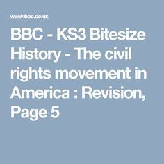 BBC - KS3 Bitesize History - The civil rights movement in America : Revision, Page 5