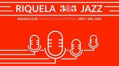 Riquela 3&3 Jazz en Santiago de Compostela. Ocio en Galicia | Ocio en Santiago. Agenda actividades. Cine, conciertos, espectaculos