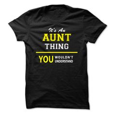Its An AUNT thing, you wouldnt understand !! T Shirts, Hoodies. Check price ==► https://www.sunfrog.com/Names/Its-An-AUNT-thing-you-wouldnt-understand-.html?41382 $19