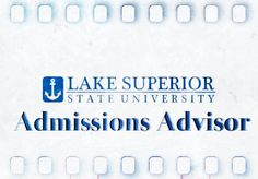 Deadline Aug. 16, 2012: Lake Superior State University is seeking a dynamic, energetic and enthusiastic team player to join our admissions staff. This position will be responsible for prospective student recruitment. Responsibilities include extensive travel, telecounseling, interviews with prospective students and parents, assisting with the organization of special events, as well as other recruitment duties.