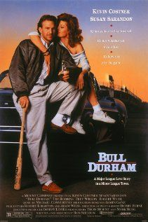 Bull Durham....Kevin Costner in a baseball movie, what's not to like :) (also, Field of Dreams & For Love of the Game)