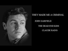 They Made Me a Criminal is a 1939 American Warner Bros. drama crime film directed by Busby Berkeley and starring John Garfield, Claude Rains, and The Dead En. Claude Rains, John Garfield, Dead Ends, East Side, Warner Bros, Great Movies, American Actors, Movies To Watch, I Movie