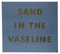 Ed Ruscha, Sand in the Vaseline, 1974