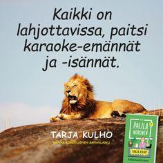 Lisää korsolaista viisautta Paula Norosen kirjassa Tarja Kulho - Räkkärimarketin kassa. Lue tai kuuntele nyt! #TarjaKulho Karaoke, Around The Worlds, Instagram