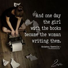 One day the reader of book became the author of them. she became the one writing the stories. Quotes For Book Lovers, Book Quotes, Life Quotes, One Day Quotes, Lesson Quotes, Nature Quotes, Poetry Quotes, Music Quotes, Wisdom Quotes