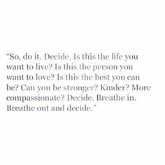 Decide on the life you want