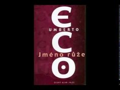 Umberto Eco - Jméno růže (AudioKniha) - YouTube Umberto Eco, Luxor, Lululemon Logo, Letters, Reading, Youtube, Books, Movies, Libros