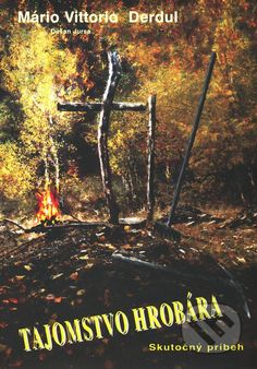 Martinus.sk > Knihy: Tajomstvo hrobára (Mario Vittorio Derduľ, Dušan Jursa)