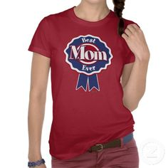 Best Mom Ever Blue Ribbon T-shirt     *This design is available on t-shirts, hats, mugs, buttons, key chains and much more*    Please check out our others designs at: www.zazzle.com/zuzusfunhouse*