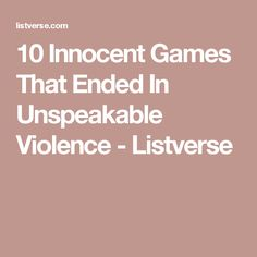 10 Innocent Games That Ended In Unspeakable Violence - Listverse