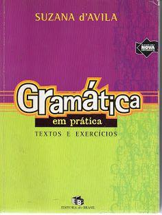 Sebo Felicia Morais: Gramática em Prática Textos e Exercícios