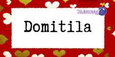 Conoce el significado del nombre Domitila #NombresDeBebes #NombresParaBebes #nombresdebebe - http://www.tumaternidad.com/nombres-de-nina/domitila/