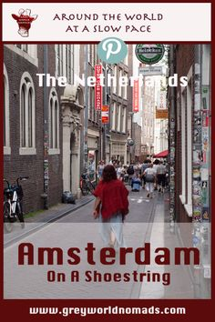 Amsterdam on a shoestring: The Venice of the north - is most probably on almost every world travelers bucket list. Although world famous it's affordable for budget travelers.