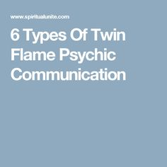 6 Types Of Twin Flame Psychic Communication