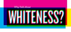Why Talk About Whiteness? | Teaching Tolerance - Diversity, Equity and Justice
