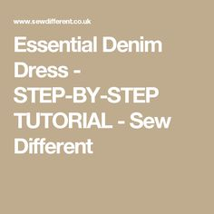 Essential Denim Dress - STEP-BY-STEP TUTORIAL - Sew Different
