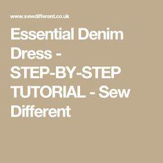 Essential Denim Dress - STEP-BY-STEP TUTORIAL - Sew Different