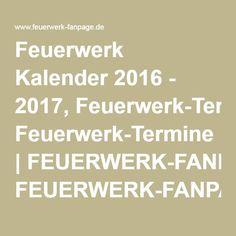 Feuerwerk Kalender 2016 - 2017, Feuerwerk-Termine | FEUERWERK-FANPAGE.de