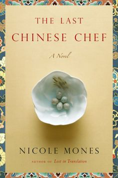 The Last Chines Chef, by Nicole Mones. Wonderful read if you love food and a well written story.