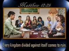 Saturday, July 23 Every kingdom divided against itself comes to ruin.—Matthew 12:25. http://wol.jw.org/en/wol/dt/r1/lp-e/2016/7/23