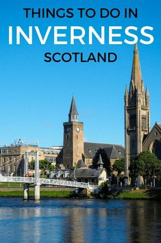 Discovering Inverness: 3 Days in Scotland's Highland Capital | A Dangerous Business Travel Blog