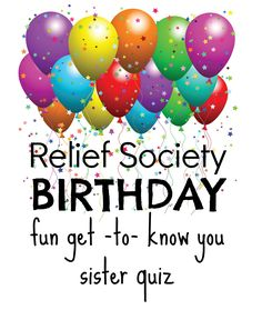 LDS Church Relief Society. A Fun Get-to-know you quiz for your celebration