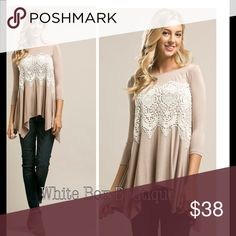 Lace Knit Tunic Taupe 3/4 sleeve knit jersey tunic top with lace detailing on front. Love how this tunic stretches with a flowy handkerchief hem draping. Stretchy and very comfortable. Gorgeous! Tops Tunics