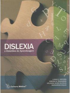 Dislexia e Distúrbios de Aprendizagem - Cap. 25  Parte integrante do CV de Ana L. A. S.Borba