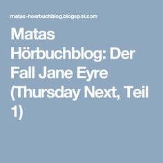 Matas Hörbuchblog: Der Fall Jane Eyre (Thursday Next, Teil 1)