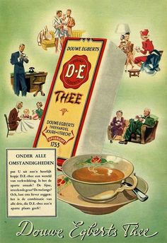 """Douwe Egberts Thee Dutch tea ad """"Onder Alle . scenes of people drinking tea with tea package & cup and saucer, mid century, Holland/The Netherlands Vintage Advertising Posters, Old Advertisements, Advertising Signs, Vintage Posters, Vintage Ephemera, Vintage Cards, Old Commercials, Art Deco Posters, Tea Packaging"""